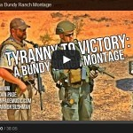Tyranny to Victory: a Bundy Ranch Montage